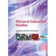 Physical Education Studies Year 11 General. Author Regina Gaujers