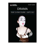 Study Guide Drama Year 12 Atar Course Units 3 & 4