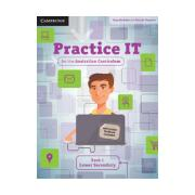 Practice IT for the AC Book 1 Lower Secondary Print & Interactive Textbk. Authors Bowden & Maguire