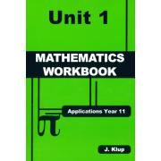 Applications Year 11 Mathematics Workbook Unit 1 John Klup