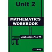 Applications Year 11 Mathematics Workbook Unit 2 John Klup