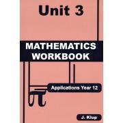 Applications Year 12 Mathematics Workbook Unit 3 John Klup