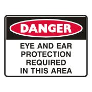 Brady 841669 Sign Danger Eye And Ear Protection Required In This Area Metal 300X450mm Each