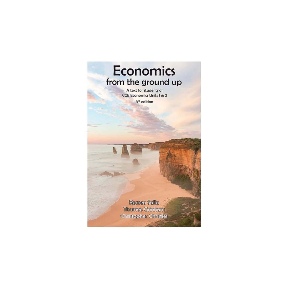 Economics From The Ground Up - A Text For Students Of Vce Economics Units 1&2